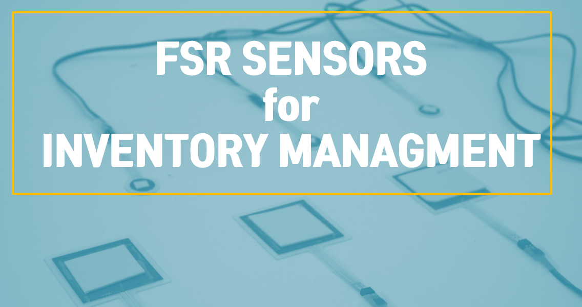 FSR Sensors, Force Sensing Resistors for IoT Inventory Management